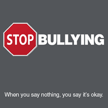 Stop Bullying - When you say nothing, you say it's okay