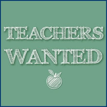 Teachers Wanted!
