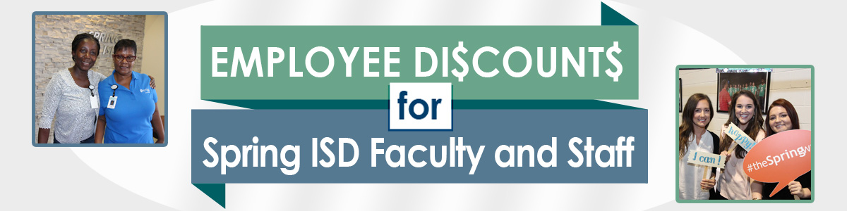 Employee Discounts for Spring ISD Faculty and Staff