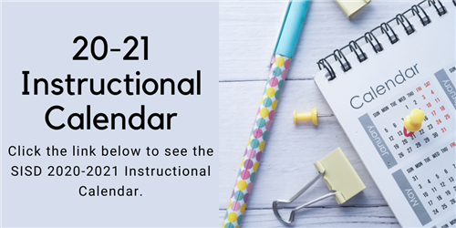 Click the link below to see the SISD 2020-2021 Instructional Calendar