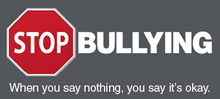 Stop Bullying - When you say nothing, you say it's okay.